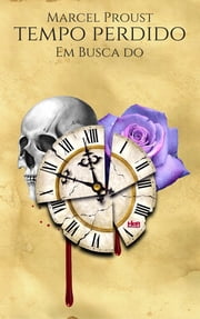 Em Busca do Tempo Perdido ebook by Marcel Proust