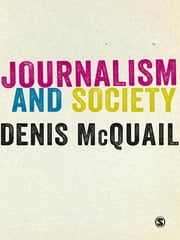 Journalism and Society ebook by Denis McQuail