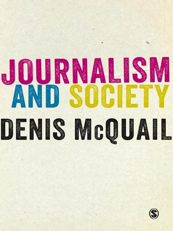 Journalism and society ebook by denis mcquail 9781446290811 journalism and society ebook by denis mcquail fandeluxe Image collections