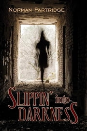 Slippin' Into Darkness ebook by Norman Partridge
