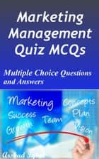 Marketing Management Quiz MCQs: Multiple Choice Questions and Answers ebook by Arshad Iqbal