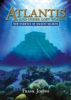 Atlantis and Other Lost Worlds ebook by