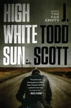 High White Sun ebook by J. Todd Scott