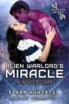 Alien Warlord's Miracle eBook by Nancey Cummings, Starr Huntress