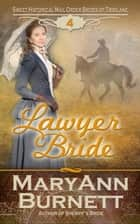 Lawyer Bride - Sweet Historical Mail Order Brides of Tribilane, #4 ebook by