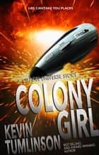 Colony Girl ebook by Kevin Tumlinson