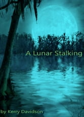 A Lunar Stalking ebook by Kerry Davidson