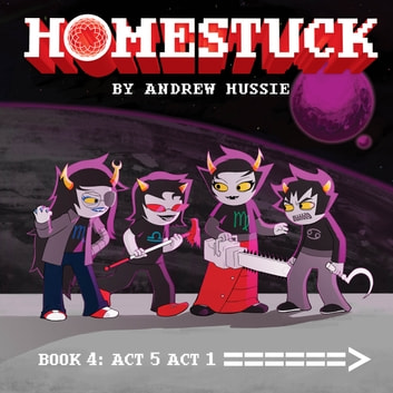 Homestuck, Book 4: Act 5 Act 1 - Book 4: Act 5 Act 1 ebook by Andrew Hussie