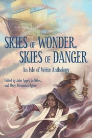 Skies of Wonder, Skies of Danger ebook by Tyler Hayes, Chelsea Counsell, C.C.S. Ryan,...