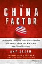The China Factor ebook by Amy Karam,Ken Wilcox