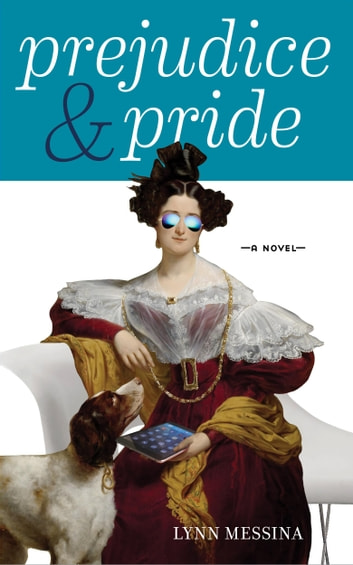 Prejudice & Pride ebook by Lynn Messina