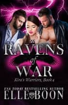 Kira's Warriors - Ravens of War, #4 ebook by Elle Boon