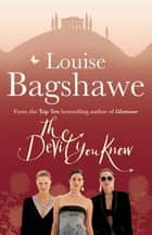 The Devil You Know ebook by Louise Bagshawe