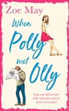 When Polly Met Olly ebook by Zoe May