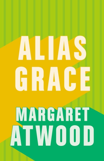 Alias Grace - A Novel ebook by Margaret Atwood