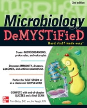 Microbiology DeMYSTiFieD, 2nd Edition ebook by Tom Betsy,Jim Keogh
