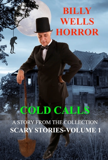 Cold Calls ebook by Billy Wells