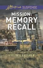 Mission - Memory Recall ebook by Virginia Vaughan