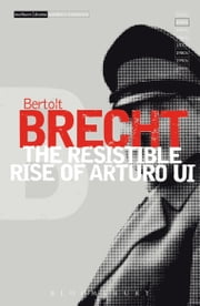 The Resistible Rise of Arturo Ui ebook by Bertolt Brecht, John Willett, Ralph Manheim,...