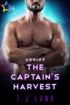 The Captain's Harvest ebook by T.J. Land