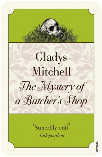 The Mystery of a Butcher's Shop ebook by Gladys Mitchell