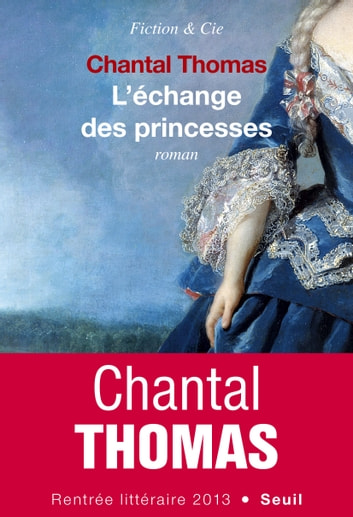 L'Echange des princesses ebook by Chantal Thomas