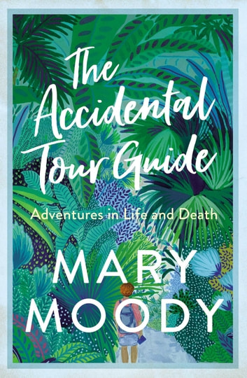 The Accidental Tour Guide ebook by Mary Moody