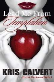 Lead Me From Temptation ebook by Kris Calvert