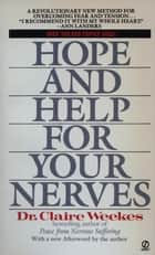Hope and Help for Your Nerves ebook by Claire Weekes