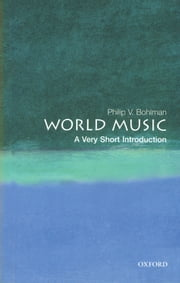 World Music: A Very Short Introduction ebook by Philip V. Bohlman