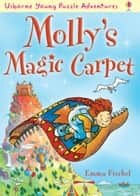 Molly's Magic Carpet: For tablet devices ebook by Emma Fischel, Teri Gower