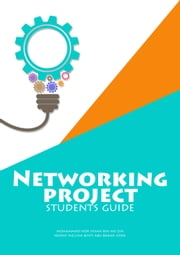 Networking Project: Students Guide ebook by Mohammad Nor Ihsan Md Zin