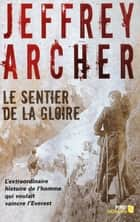 Le sentier de la gloire ebook by Marianne THIRIOUX, Jeffrey ARCHER