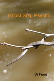 Ghost Ship Psycho ebook by Di Feng
