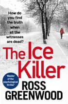 The Ice Killer - A gripping, chilling crime thriller that you won't be able to put down ebook by