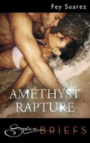 Amethyst Rapture ebook by Fey Suarez