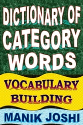 Dictionary of Category Words: Vocabulary Building ebook by Manik Joshi