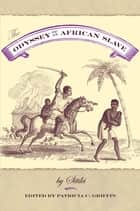 The Odyssey of an African Slave ebook by Sitiki, Patricia C Griffin