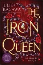 The Iron Queen Special Edition ebook by Julie Kagawa