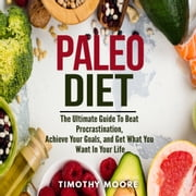 Paleo Diet: Lose Weight And Get Healthy With This Proven Lifestyle System audiobook by Timothy Moore