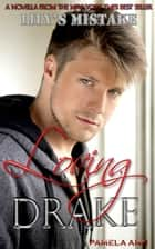 Loving Drake (Lily's Mistake) ebook by Pamela Ann