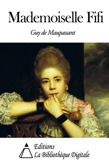 Mademoiselle Fifi ebook by Guy de Maupassant