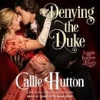 Denying the Duke audiobook by Callie Hutton