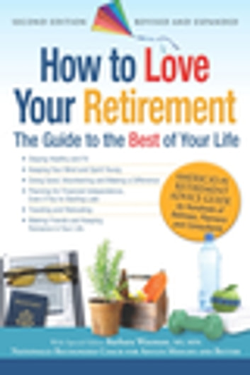 How to Love Your Retirement - The Guide to the Best of Your Life ebook by Hundreds of Heads Books
