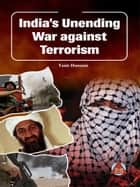 India's Unending War against Terrorism ebook by Yasir Hussain