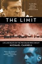 The Limit - Life and Death on the 1961 Grand Prix Circuit ebook by Michael Cannell