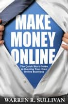 Make Money Online ebook by Warren R. Sullivan