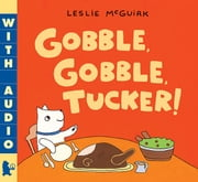 Gobble, Gobble, Tucker! ebook by Leslie McGuirk,Leslie McGuirk
