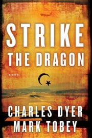 Strike the Dragon ebook by Mark . Tobey,Charles H. Dyer