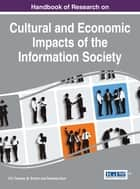 Handbook of Research on Cultural and Economic Impacts of the Information Society ebook by P.E. Thomas,M. Srihari,Sandeep Kaur